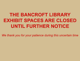 Bancroft exhibit spaces are closed until further notice