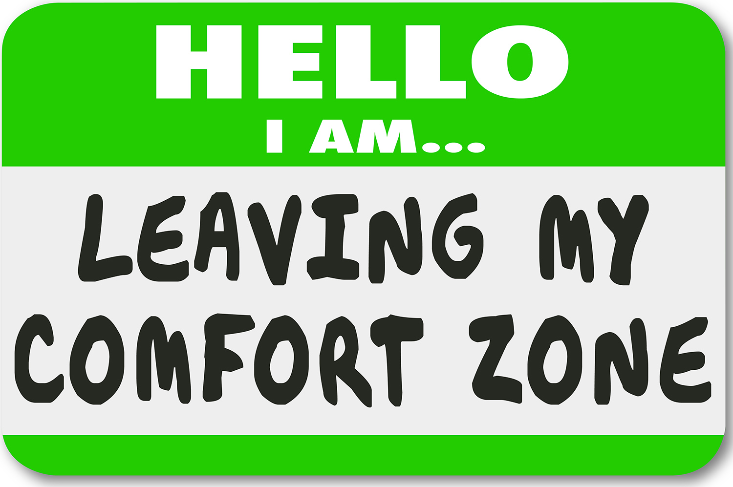 I am leaving my comfort zone.